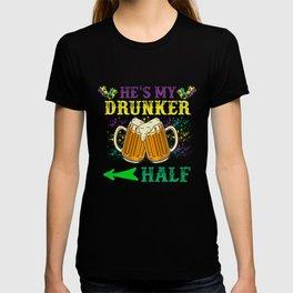 He's My Drunker T-shirt