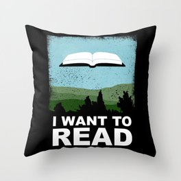 I Want to Read Throw Pillow