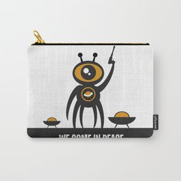 WE COME IN PEACE - Fuck You Human Race! (Poster 3) Carry-All Pouch