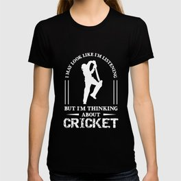 Im Thinking About Cricket, Funny Cricket Gift, Cricket Player Gift T-shirt