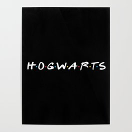 """Hogwarts """"Friends"""" Style Poster"""