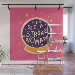 I see a strong woman Wall Mural