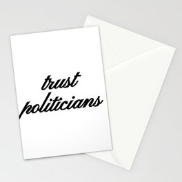Bad Advice - Trust Politicians Stationery Cards