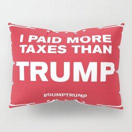 I Paid More Taxes Than Trump 3 Pillow Sham