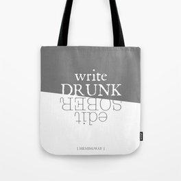 Write drunk, edit sober Tote Bag