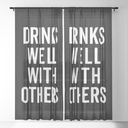 Drinks Well With Others Funny Quote Sheer Curtain