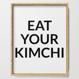 Eat your kimchi Serving Tray