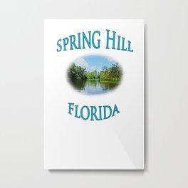 Spring Hill Florida Metal Print
