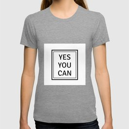 YES YOU CAN T-shirt