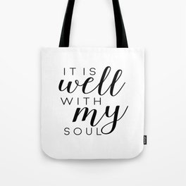 it is well with my soul   printable   prints   printable art   quotes   bible verses   bible quotes Tote Bag