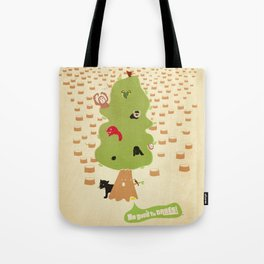 Be Good to Trees Tote Bag