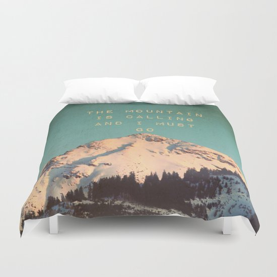 Mountain Is  Calling Duvet Cover