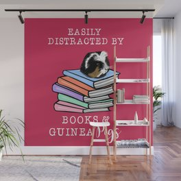 Easily distracted by books & Guinea Pigs, guinea pig lovers, book lovers, pet, vet Wall Mural