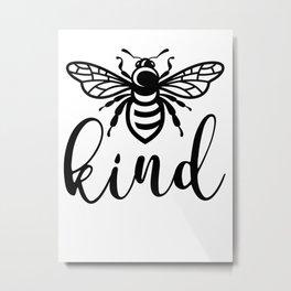 Be Kind Funny Bee, Bee Kind Metal Print