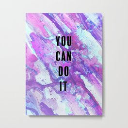 You Can Do It Positivity Purple Metal Print