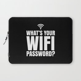 What's Your WiFi Password? (Black & White) Laptop Sleeve