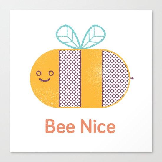 Bee Nice Canvas Print