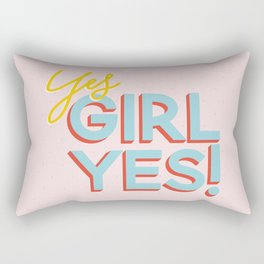 YES GIRL YES! Rectangular Pillow