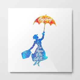 Anything Can Happen If You Let It - Mary Poppins Quote - colorful watercolor splatter Metal Print