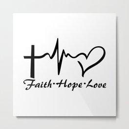 Faith,Hope,Love Metal Print
