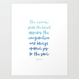 The Ocean Stirs The Heart - Blue Art Print