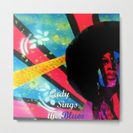 Lady Sings the Blues Metal Print
