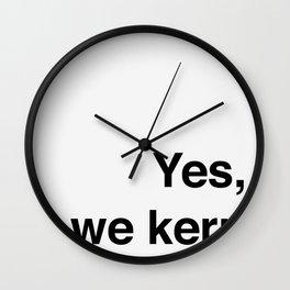 yes we kern Wall Clock