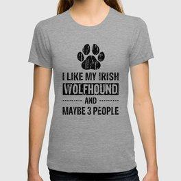 I Like My Irish Wolfhound And Maybe 3 People bw T-shirt