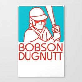 Bobson Dugnutt Canvas Print