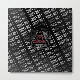 Trust No 1 Illuminati All Seeing Eye Metal Print