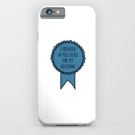 I Refused to Feel Guilt for My Decisions / Awards iPhone Case