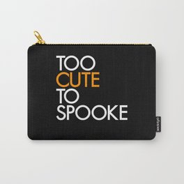 too cute too spoke Carry-All Pouch