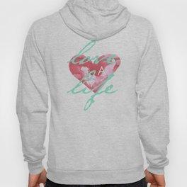 Love a Life - T-Shirt 2 Hoody