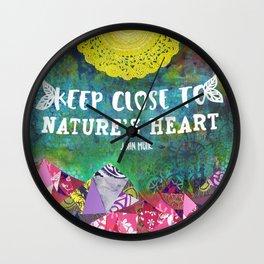 Keep Close To Nature's Heart John Muir Quote Wall Clock