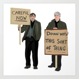 """""""DOWN WITH THIS SORT OF THING!..careful now"""" Art Print"""