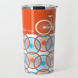 i want to ride my bicycle Travel Mug