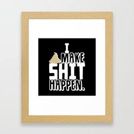 I Make Shit Happen Framed Art Print