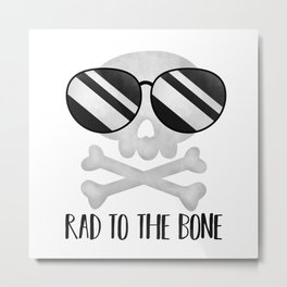 Rad To The Bone Metal Print