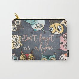 Don´t forget to be owlsome - Animal Owl Owls Fun illustration Carry-All Pouch