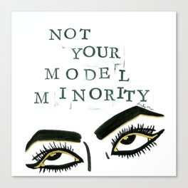 Not Your Model Minority V.2 Canvas Print