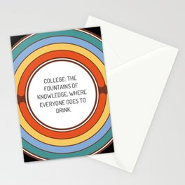 College The fountains of knowledge where everyone goes to drink Stationery Cards