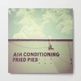 Air Conditioning & Fried Pies - Austin, TX Metal Print