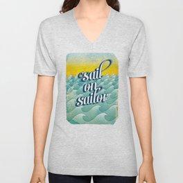 Sail on sailor, Unisex V-Neck