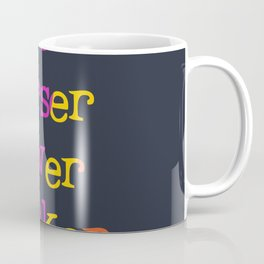 Softer, worser, slower, weaker Coffee Mug