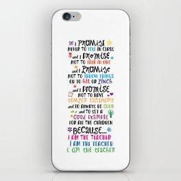 Because I Am the Teacher iPhone Skin