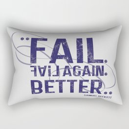 fail, fail again. fail better. Rectangular Pillow