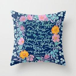 Let Your Light Shine- Matthew 5:16 Throw Pillow