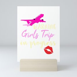 """""""Warning Girls Trip"""" exclusively made for all girls party and trips! Show them who run the world! Mini Art Print"""