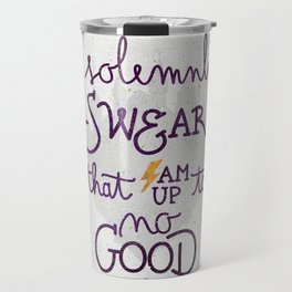 I am up to no good Travel Mug
