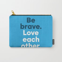 Be Brave - Bold Carry-All Pouch